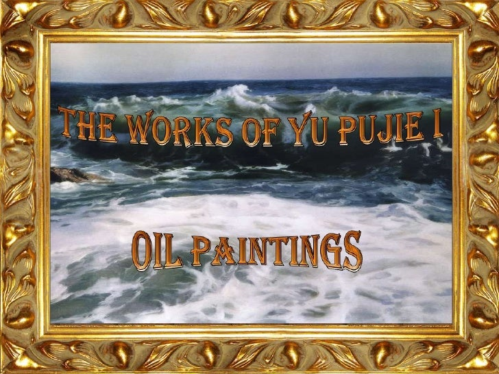 The Works Of Yu Pujie I <br />Oil Paintings<br />