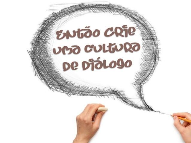 Então C rieuma cultura de diálogo