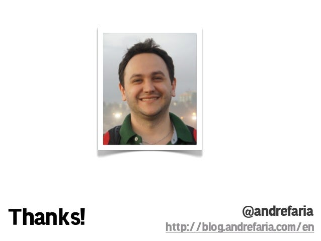 @andrefariaThanks!   http://blog.andrefaria.com/en