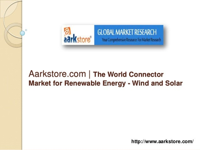 Aarkstore.com | The World ConnectorMarket for Renewable Energy - Wind and Solar                             http://www.aar...