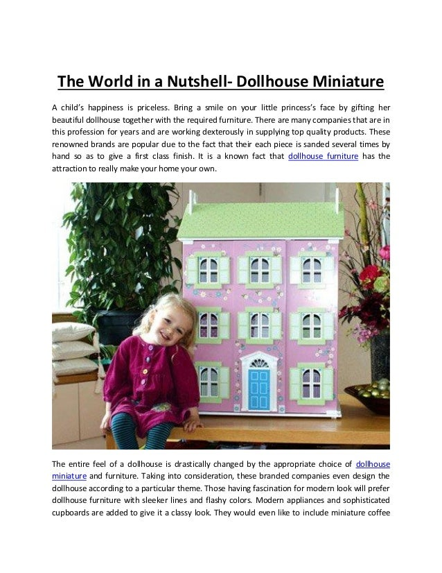 The World in a Nutshell- Dollhouse MiniatureA child's happiness is priceless. Bring a smile on your little princess's face...