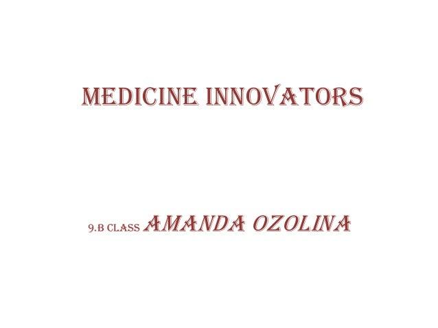 medicine innovators 9.b class amanda Ozolina