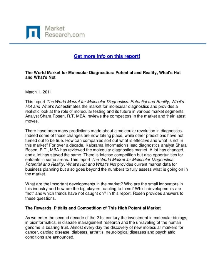 Get more info on this report!The World Market for Molecular Diagnostics: Potential and Reality, Whats Hotand Whats NotMarc...