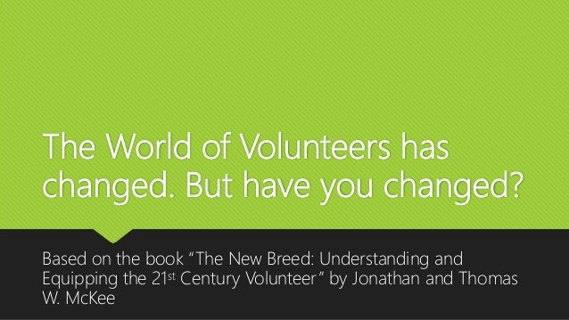 """The World of Volunteers has changed. But have you changed? Based on the book """"The New Breed: Understanding and Equipping t..."""