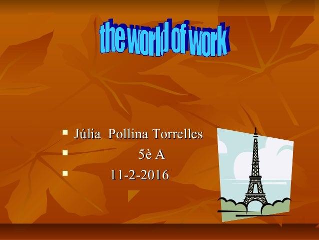  Júlia Pollina TorrellesJúlia Pollina Torrelles  5è A5è A  11-2-201611-2-2016