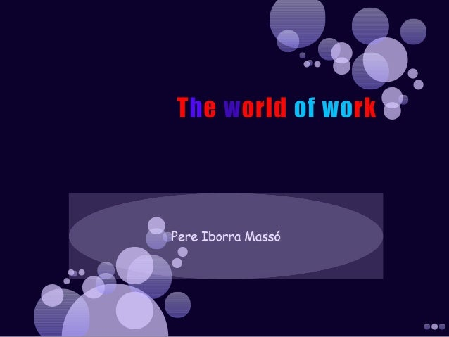 The world of work by Pere