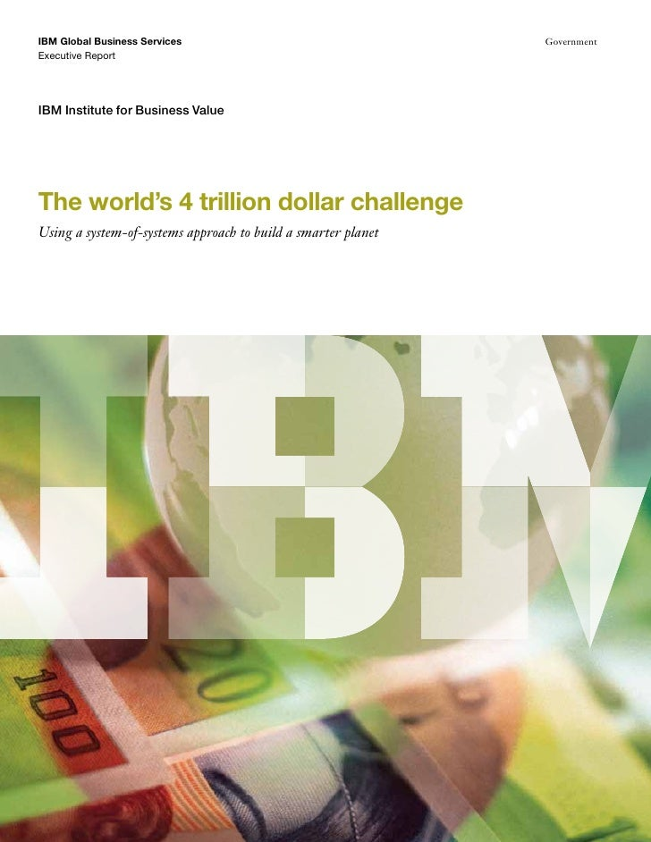 The World's 4 Trillion Dollar Challenge: Using a System-of-Systems Approach to Build a Smarter Planet