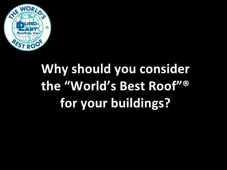 "Why should you consider the ""World's Best Roof""® for your buildings?"