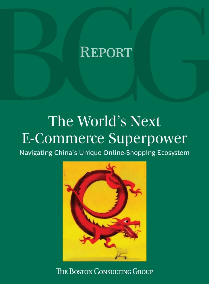 Report    The World's NextE-Commerce SuperpowerNavigating China's Unique Online-Shopping Ecosystem