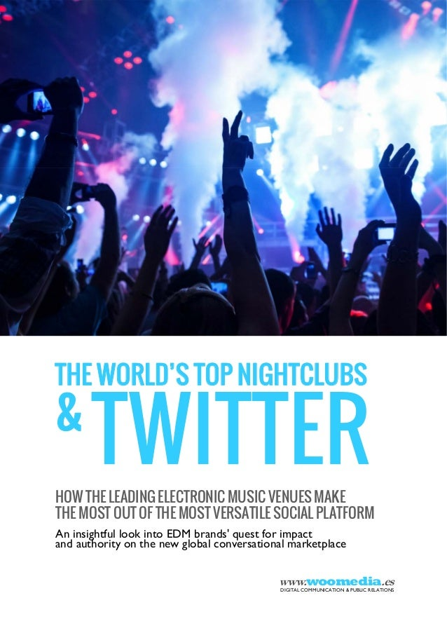 THE WORLD'S TOP NIGHTCLUBS  & HOW THE LEADING ELECTRONIC MUSIC VENUES MAKE THE MOST OUT OF THE MOST VERSATILE SOCIAL PLATF...
