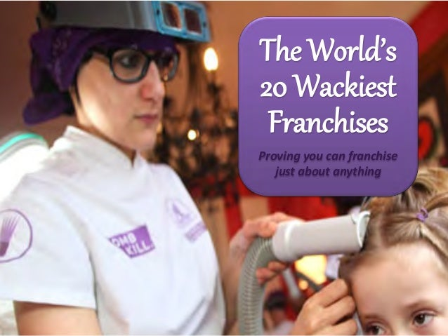 The World's 20 Wackiest Franchises Proving you can franchise just about anything