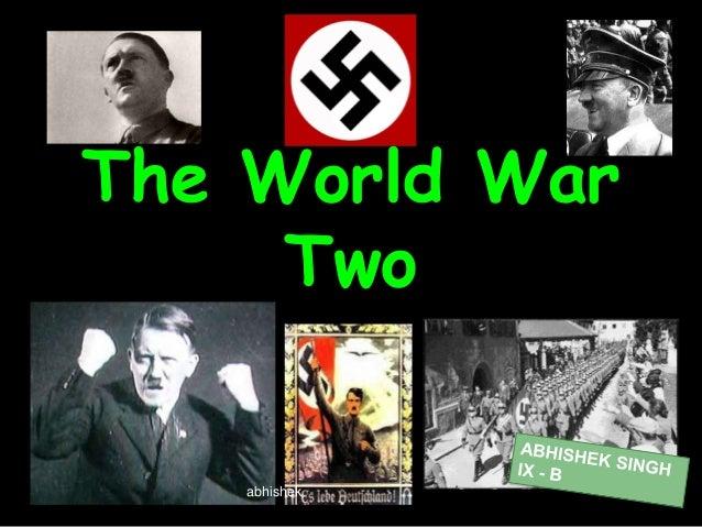 The World War Two  abhishek