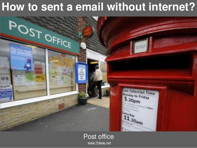 How to sent a email without internet?  Post office www.7ideas.net