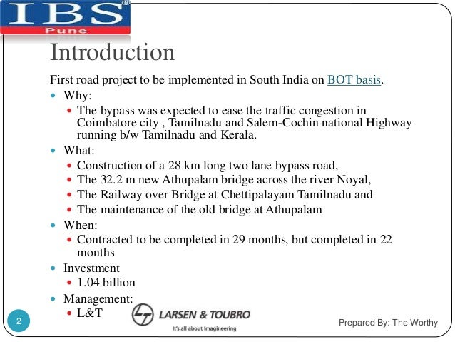 Introduction  First road project to be implemented in South India on BOT basis.   Why:   The bypass was expected to ease...