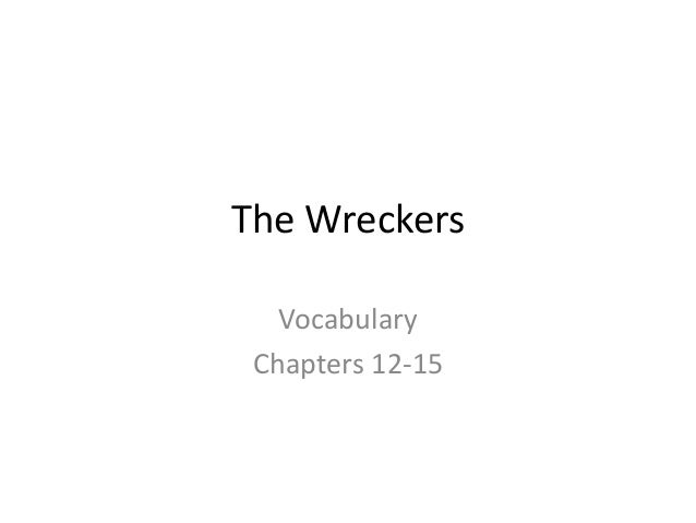 The Wreckers Vocabulary Chapters 12-15