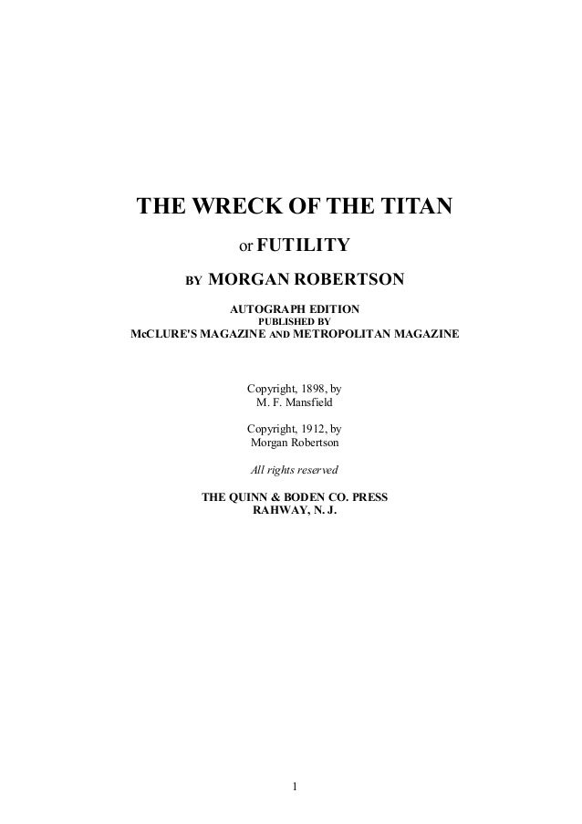 THE WRECK OF THE TITAN or FUTILITY BY MORGAN ROBERTSON AUTOGRAPH EDITION PUBLISHED BY McCLURE'S MAGAZINE AND METROPOLITAN ...