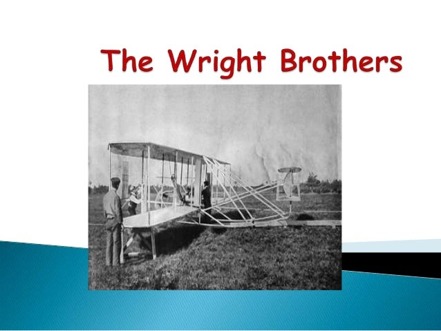       Inventing and building the world's first successful airplane Making the first controlled, powered and sustained ...
