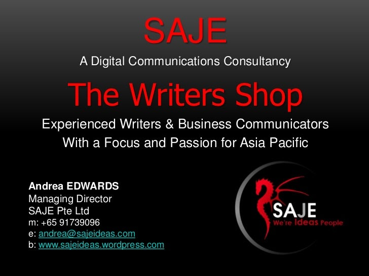 SAJE           A Digital Communications Consultancy        The Writers Shop  Experienced Writers & Business Communicators ...