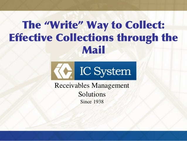 """The """"Write"""" Way to Collect: Effective Collections through the Mail Receivables Management Solutions Since 1938"""