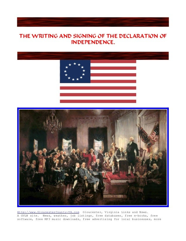 THE WRITING AND SIGNING OF THE DECLARATION OF INDEPENDENCE. Http://www.GloucesterCounty-VA.com Gloucester, Virginia Links ...