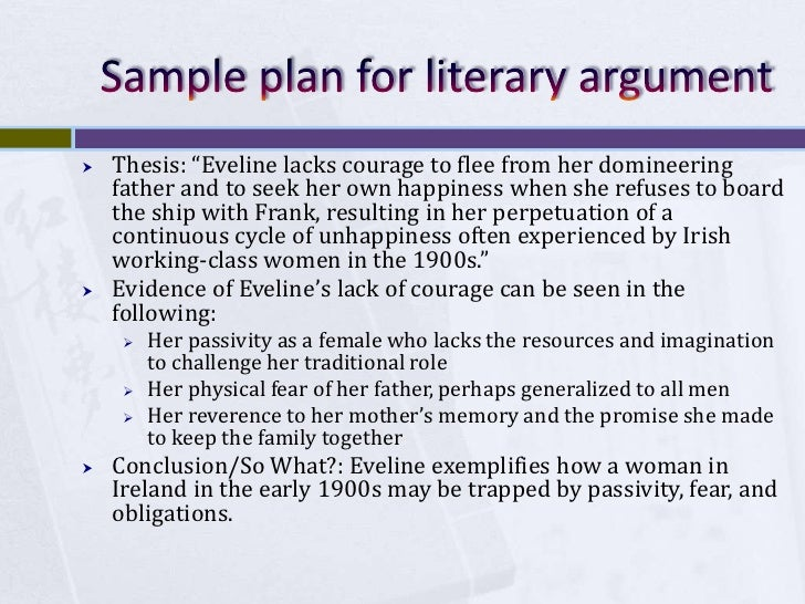 """Sample plan for literary argument<br />Thesis: """"Eveline lacks courage to flee from her domineering father and to seek her ..."""
