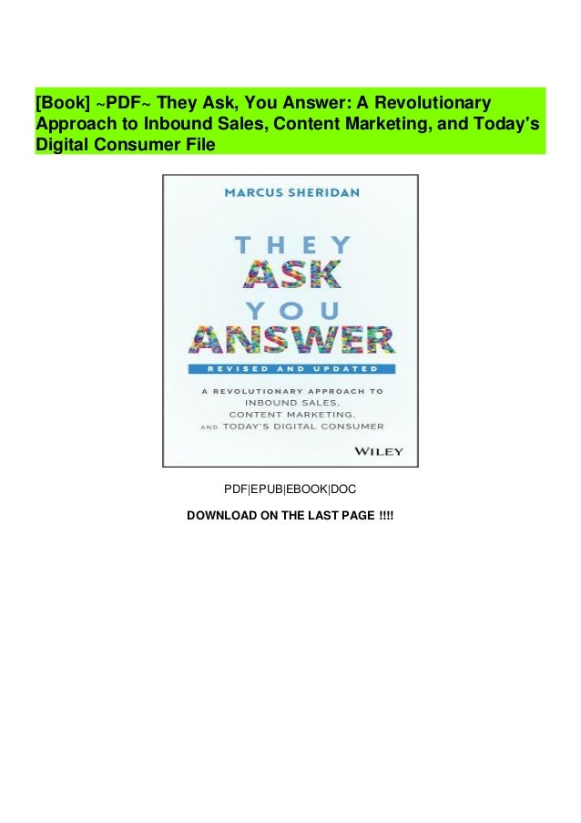 They ask-you-answer-a-revolutionary-approach-to-inbound-sales-content-marketing-and-todays-digital-consumer Slide 2