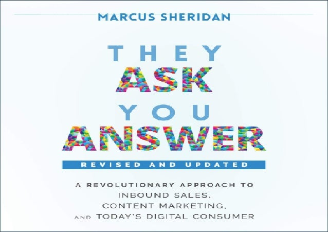 DOWNLOAD/PDF They Ask, You Answer: A Revolutionary Approach to Inbound Sales, Content Marketing, and Today's Digital Consu...