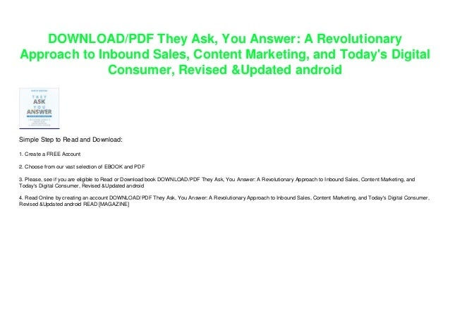 DOWNLOAD/PDF They Ask, You Answer: A Revolutionary Approach to Inbound Sales, Content Marketing, and Today's Digital Consumer, Revised & Updated android Slide 2