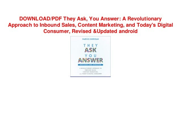 DOWNLOAD/PDF They Ask, You Answer: A Revolutionary Approach to Inbound Sales, Content Marketing, and Today's Digital Consumer, Revised & Updated android Slide 3