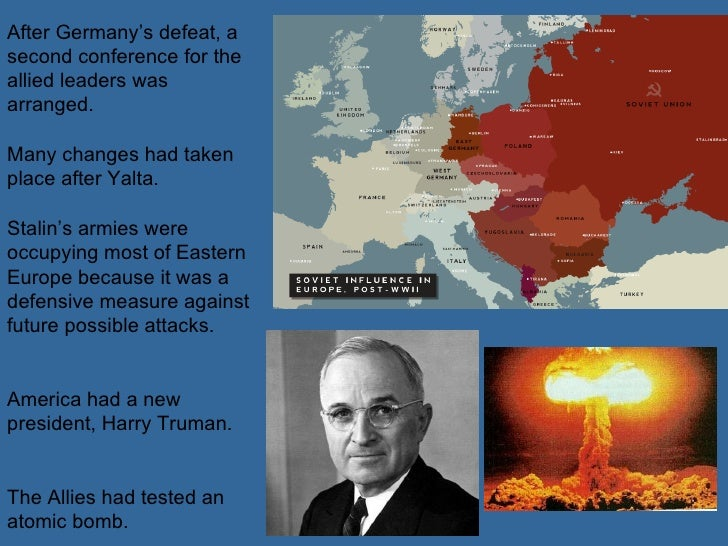 and extent did conferences yalta and potsdam 1945 contribu Start studying ib hoa hl-b cold war test - potsdam conference - july - august 1945 and to what extent, did the yalta conference of february 1945 contribute.
