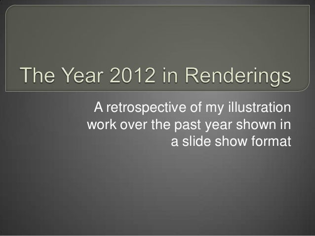 A retrospective of my illustrationwork over the past year shown ina slide show format