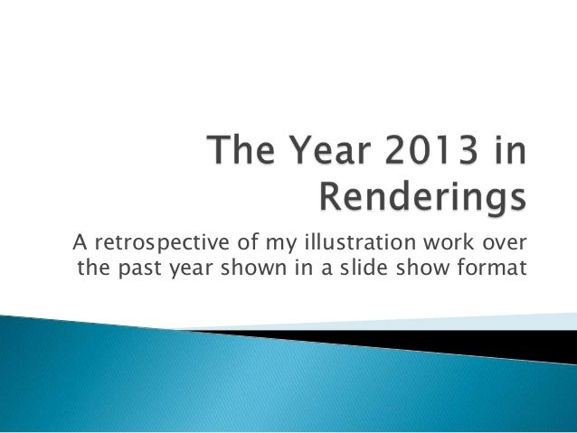 A retrospective of my illustration work over the past year shown in a slide show format