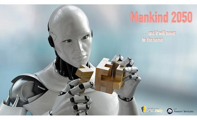 Mankind 2050 … and it will never  be the same and  Awesm Ventures brought you by