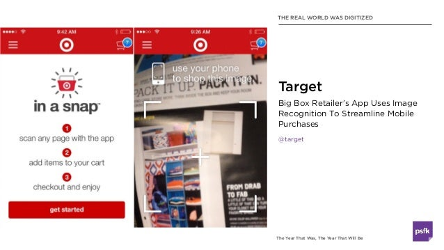 The Year That Was, The Year That Will Be THE REAL WORLD WAS DIGITIZED Big Box Retailer's App Uses Image Recognition To Str...