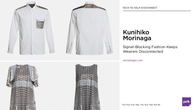 The Year That Was, The Year That Will Be Signal-Blocking Fashion Keeps Wearers Disconnected anrealage.com Kunihiko Morinag...