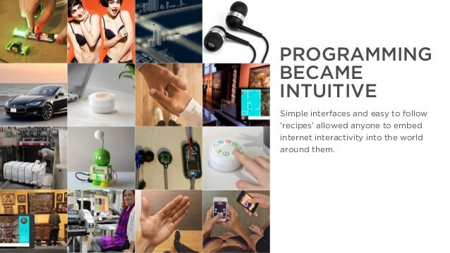 The Year That Was, The Year That Will Be PROGRAMMING BECAME INTUITIVE Simple interfaces and easy to follow 'recipes' allow...