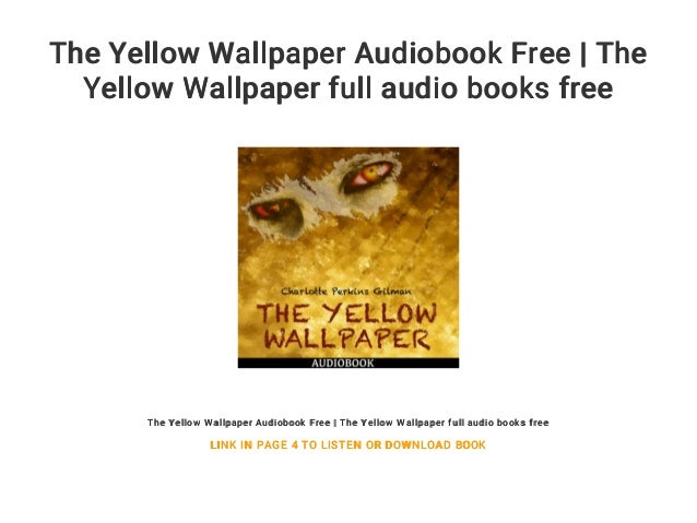 The Yellow Wallpaper Audiobook Free | The Yellow Wallpaper full audio books free