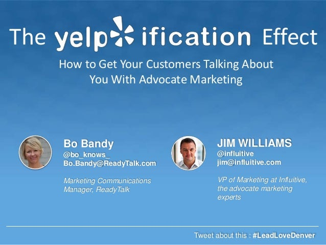 The  Effect How to Get Your Customers Talking About You With Advocate Marketing  Bo Bandy  JIM WILLIAMS  @bo_knows_ Bo.Ban...