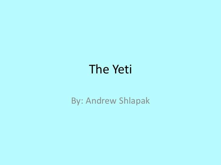 The YetiBy: Andrew Shlapak