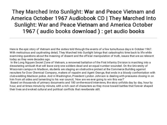 War and Peace Vietnam and America October 1967 They Marched Into Sunlight