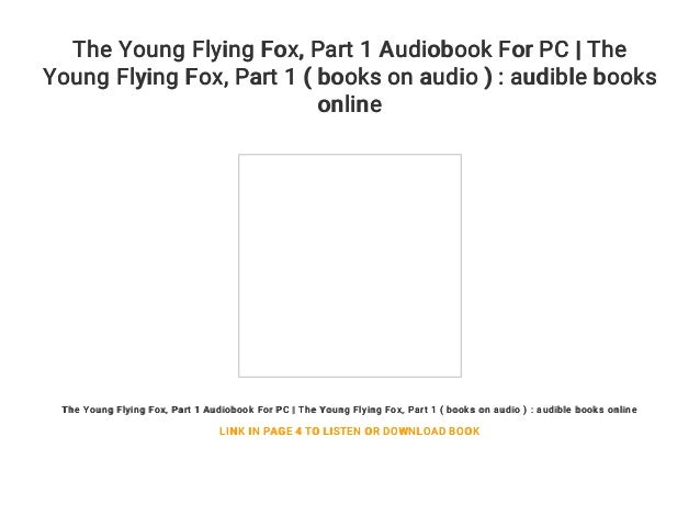 The Young Flying Fox    Part 1 Audiobook For PC | The Young