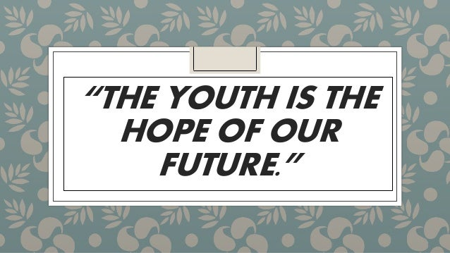 youth is the hope of the nation