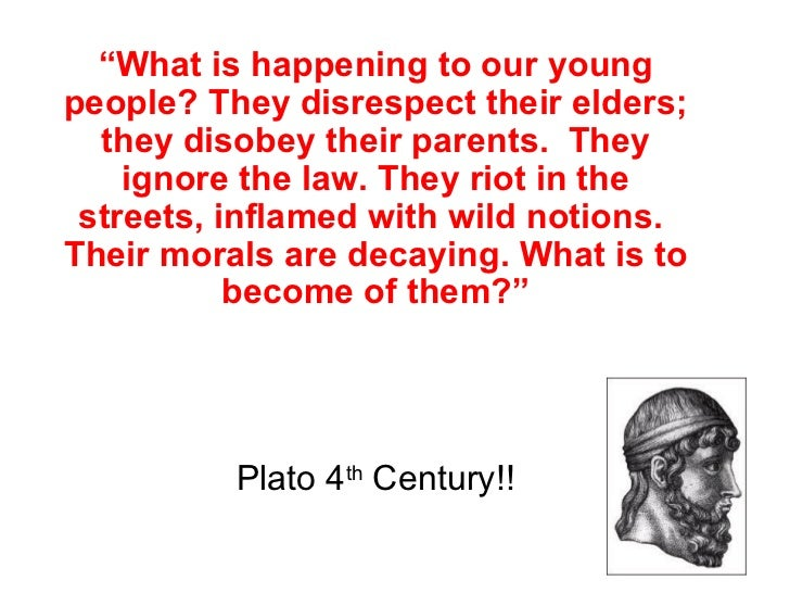 """What is happening to our youngpeople? They disrespect their elders;  they disobey their parents. They    ignore the law. ..."