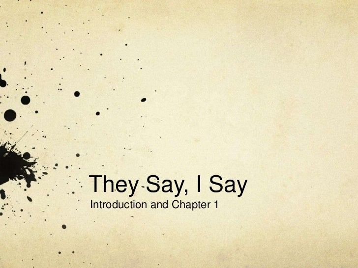 They say i say ch 1 they say i sayintroduction and chapter 1 introductionentering pronofoot35fo Choice Image