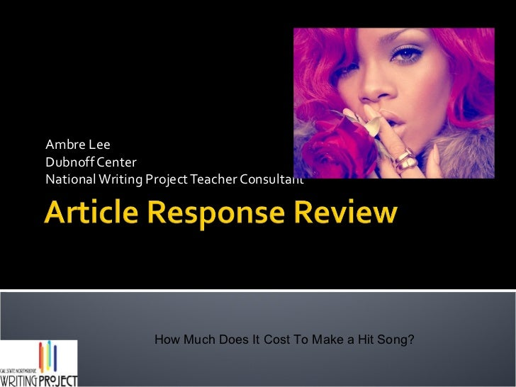 Ambre Lee Dubnoff Center National Writing Project Teacher Consultant How Much Does It Cost To Make a Hit Song?