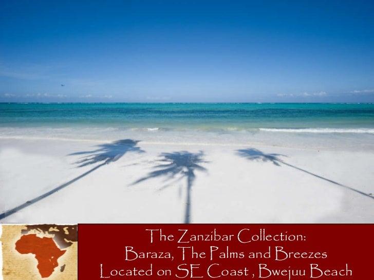 The Zanzibar Collection: Baraza, The Palms and Breezes Located on SE Coast , Bwejuu Beach