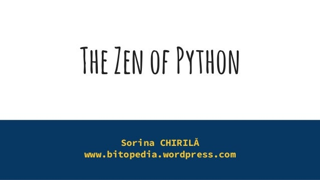 TheZenofPython Sorina CHIRILĂ www.bitopedia.wordpress.com