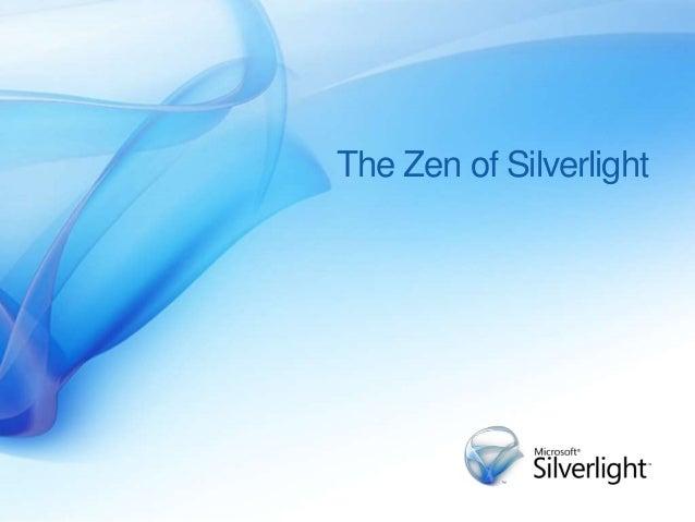The Zen of Silverlight