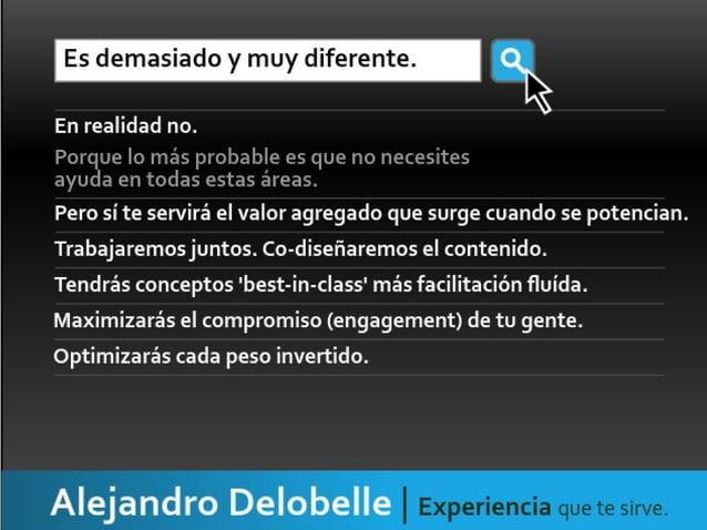 Tu contacto directo conBIOhttp://portal.sliderocket.com/BITDM/BIO-Alejandro-Delobelle                                     ...