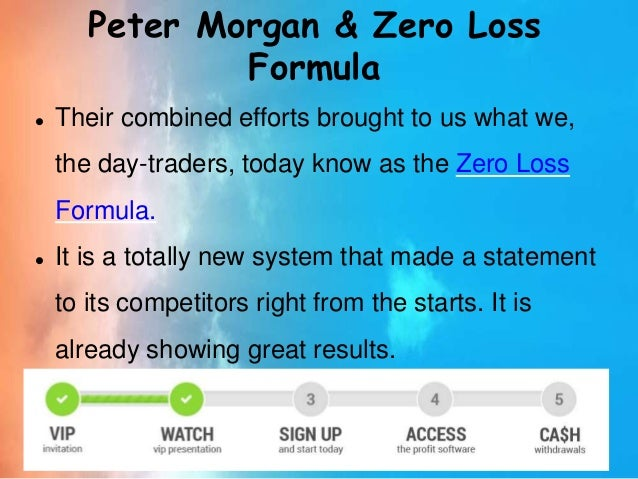 Aug 16, · Zero Loss Formula is a textbook example of what a true scam looks like. With all the potential binary options auto traders available to individuals who want to increase their income, it unfortunately also paves the way for individuals who want to exploit this desire.1/5(2).